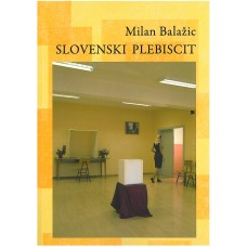 BALAŽIC MILAN-SLOVENSKI PLEBISCIT