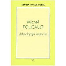 FOUCAULT MICHEL-ARHEOLOGIJA VEDNOSTI