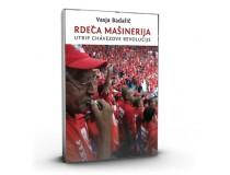 RDEČA MAŠINERIJA Utrip Chavezove revolucije