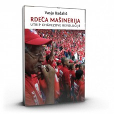 BADALIČ VASJA-RDEČA MAŠINERIJA Utrip Chavezove revolucije