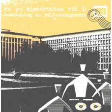 VEČ AVTORJEV-EX YU ELECTRONICA VOL I: Hometaping In Self-Management