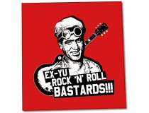 EX-YU ROCK N ROLL BASTARDS!!!